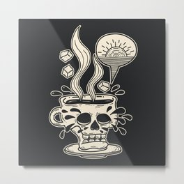 Pour Me Some Coffee As Black As My Soul In The Early Morning Metal Print