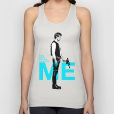"Han Solo  - ""I Take Orders From Just One Person: ME"" Unisex Tank Top"