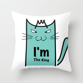 I'm The King Typography With Crazy Cat Throw Pillow
