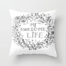Awesome life Throw Pillow