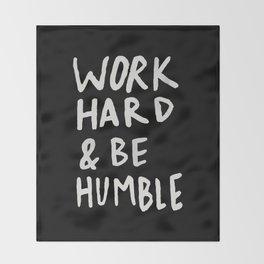 Work Hard and Be Humble II Throw Blanket