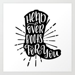Head Over Boots for You, Cowboy Boot Art Print