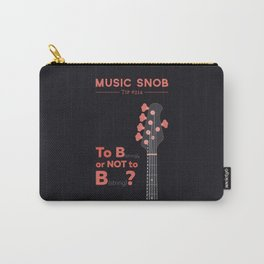 Bass: To B (String) — Music Snob Tip #214 Carry-All Pouch