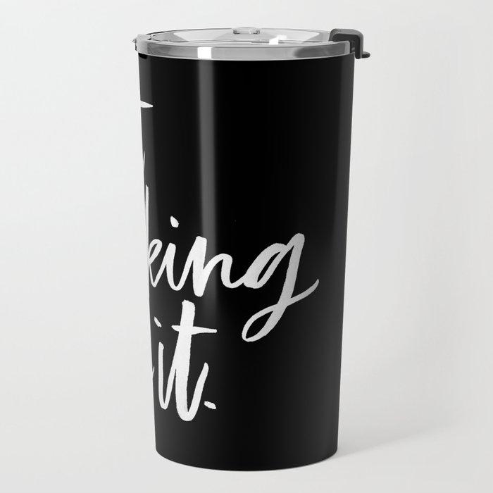 Just Fucking Own it Travel Mug