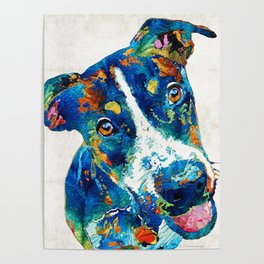 Colorful Dog Art - Happy Go Lucky - By Sharon Cummings Poster