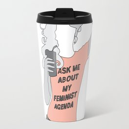 "Bobbi Morse ""Ask Me About My Feminist Agenda"" Travel Mug"