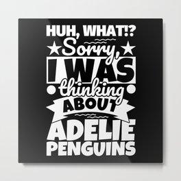 Adelie Penguins Lover Funny Gift Metal Print