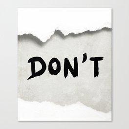 Don't (Paper Version) Canvas Print