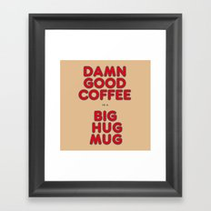 Damn Good Coffee In A Big Hug Mug (Twin Peaks X True Detective) Framed Art Print