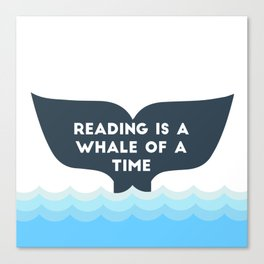 Reading is a Whale of a Time  Canvas Print