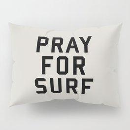 Pray For Surf Pillow Sham