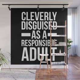 Disguised Responsible Adult Funny Quote Wall Mural