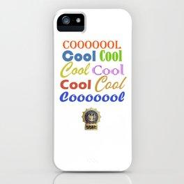 Cool Cool Cool - Brooklyn Nine Nine iPhone Case