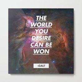 The world you desire can be won. John Galt / Atlas Shrugged Metal Print