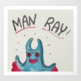 MANRAY! Art Print