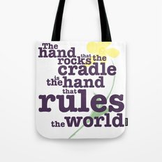 The Hand that Rocks the Cradle (Alternate Version) Tote Bag