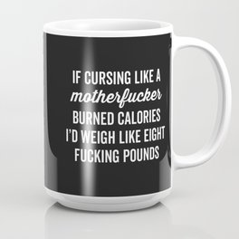 Cursing Like A Motherfucker Funny Quote Coffee Mug