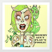 Mommy Ain't Play'n, Fools! Art Print