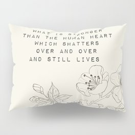 what is stronger than the human heart - R. Kaur Collection Pillow Sham