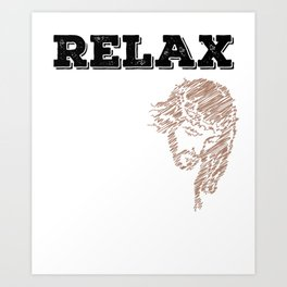 """Relax, Jesus got this"" tee design for religious and spiritually active and awesome person like you! Art Print"