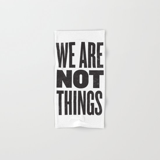 WE ARE NOT THINGS Hand & Bath Towel