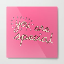 You Are Special Metal Print