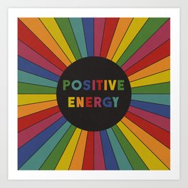 Positive Energy Art Print