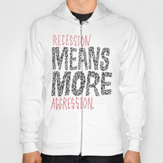 Recession Means More Aggression Hoody