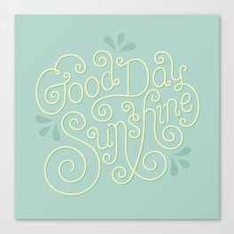 Good Day Sunshine lettering (Color) Canvas Print
