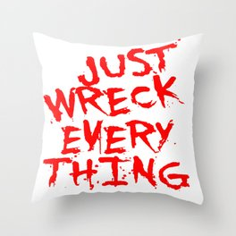 Just Wreck Everything Bright Red Grunge Graffiti Throw Pillow