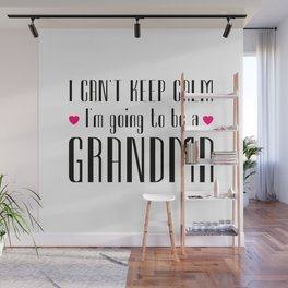 I Can'T Keep Calm I'M Going To Be A Grandma Wall Mural