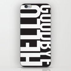 Hello Goodbye iPhone & iPod Skin