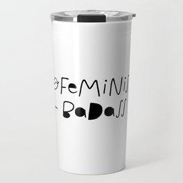 Feminist & Badass Travel Mug