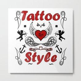 Tattoo Art Style Tattooed Tattoos Metal Print