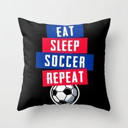 Eat Sleep Soccer Repeat Funny Football Throw Pillow
