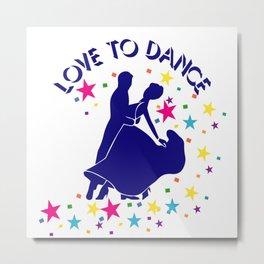 Love to dance Metal Print
