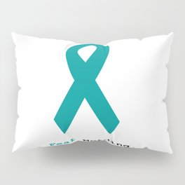 Fear Nothing: Teal Ribbon Pillow Sham