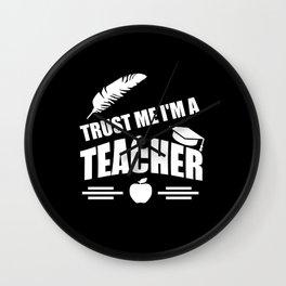 Trust me i'm a teacher quote Wall Clock
