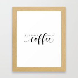 BUT FIRST COFFEE,Printable Art,Coffee Sign,Kitchen Decor,Bar Decor,Bar Sign,Kitchen Sign Framed Art Print