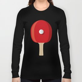 Table Tennis Racket and Ball Long Sleeve T-shirt