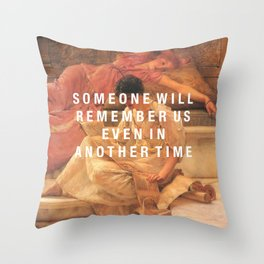 someone will remember us Throw Pillow