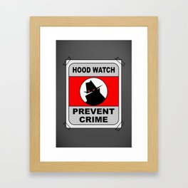 Hood Watch Prevent Crime Framed Art Print