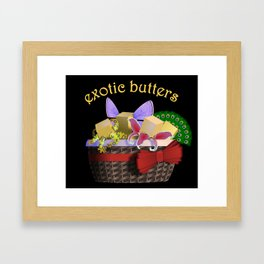 REALLY Exotic Butters Framed Art Print