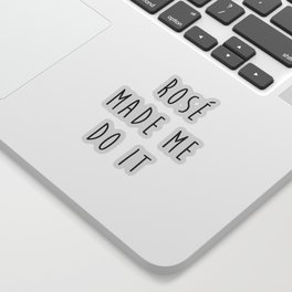 Rosé Do It Funny Quote Sticker