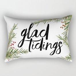 A glad tidings holiday Rectangular Pillow
