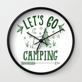 let's go camping in green Wall Clock