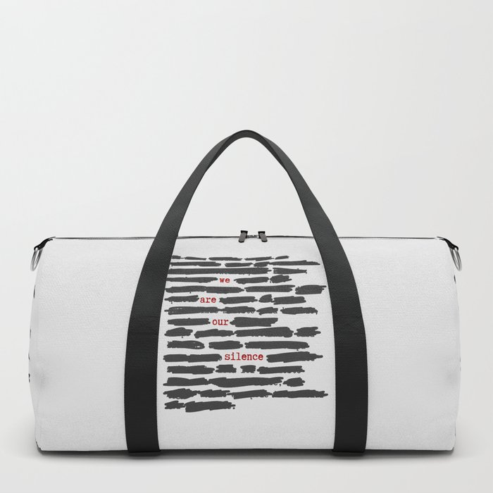 We are our silence Duffle Bag