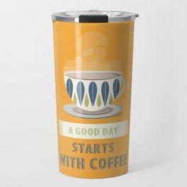 A Good Day Starts with Cofee Travel Mug
