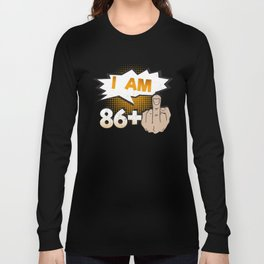 I Am 86 Plus Middle Finger 87th Birthday Long Sleeve T-shirt