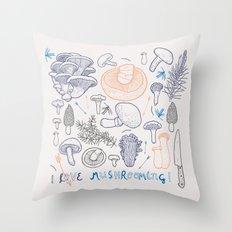 I love mushrooming! Throw Pillow